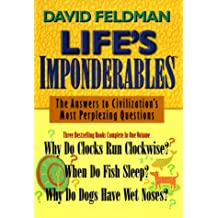 Life's Imponderables: The Answers to Civilization's Most Perplexing Questions