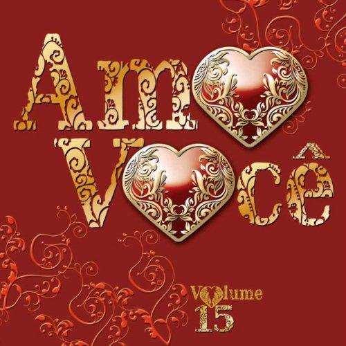 Amo Você Volume 15