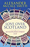 Love Over Scotland by Alexander McCall Smith front cover