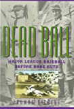 Dead Ball: Major League Baseball Before Babe Ruth (The American Game)