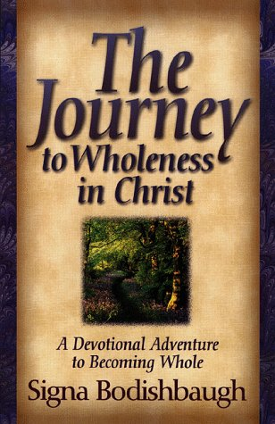 The Journey to Wholeness in Christ: A Devotional Adventure to Becoming Whole