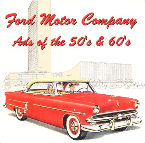Ford Car Ads (Ford Motor Company Ads of the 50's & 60's)