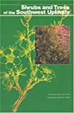 img - for Shrubs and Trees of the Southwest Uplands (Popular series - Southwest Parks and Monuments Association ; no. 19) book / textbook / text book