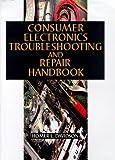 Consumer Electronics Troubleshooting and Repairing Handbook, Homer L. Davidson, 0070158096