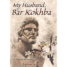 My Husband Bar Kokhba: A Historical Novel