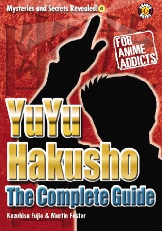 Read Online Yu Yu Hakusho Uncovered: The Unofficial Guide (Mysteries and Secrets Revealed!) PDF