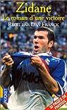 Zidane : le roman d'une victoire par Zidane