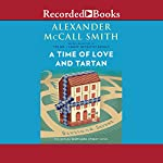A Time of Love and Tartan   Alexander McCall Smith