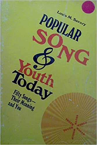 Popular song & youth today (Youth world): Louis M Savary