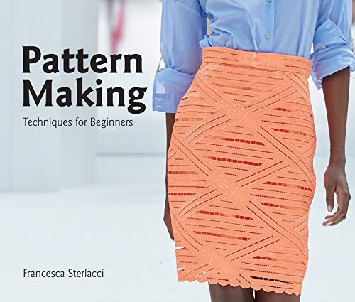Pattern Making: Techniques for