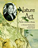 Nature Art With Chiura Obata (Naturalist's Apprentice Biographies)