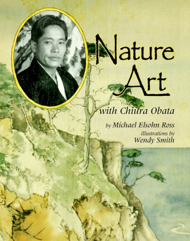 Nature Art With Chiura Obata (Naturalist's Apprentice Biographies)