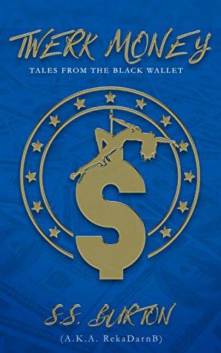(Twerk Money: Tales from the Black Wallet )