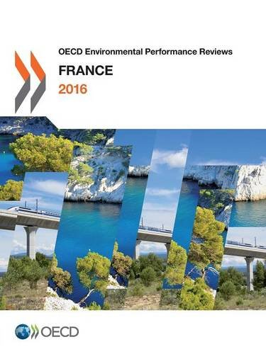 Download OECD Environmental Performance Reviews: France 2016 ebook