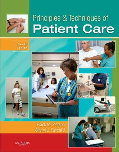 Principles & Techniques of Patient Care (Principles and Techniques of Patient Care)