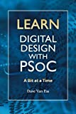 Learn Digital Design With PSoC: A Bit at a Time