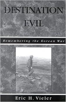 Destination Evil: Remembering the Korean War