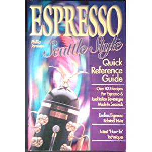 Espresso Seattle Style : Quick Reference Guide Phillip Janssen