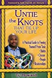 Untie the Knots That Tie up Your Life, Ty Howard, 0972404007