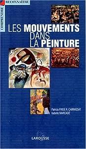 vignette de 'Les mouvements dans la peinture (Patricia Fride-Carrassat)'
