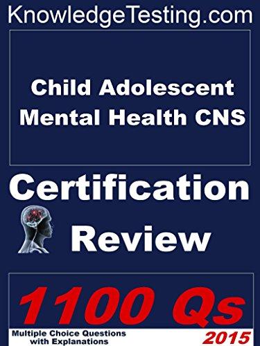 Child Adolescent Mental Health CNS Review (Child Adolescent Nurse Review Book 1) Pdf