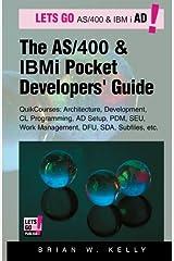 The AS/400 and IBM i Pocket Developers Guide: QuikCourses: Architecture, AD Setup, CL, PDM, SEU, DFU, Work Management, SDA, Subfiles, etc. (IBM AS/400 & IBM i Application Development) (Volume 1) Paperback