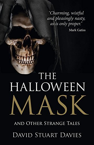 The Halloween Mask and Other Strange Tales by David Stuart Davies (2014-09-01) ()