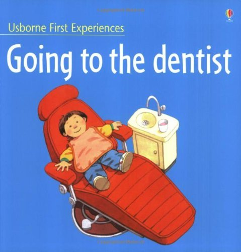 By Anne Civardi Going to the Dentist (Usborne First Experiences) (Revised) [Paperback] (Going To The Dentist By Anne Civardi)