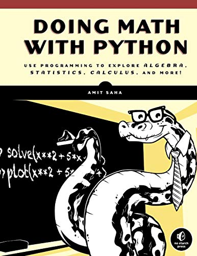 Book cover of Doing Math with Python: Use Programming to Explore Algebra, Statistics, Calculus, and More! by Amit Saha