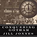 Conquering Gotham: The Construction of Penn Station and Its Tunnels Audiobook by Jill Jonnes Narrated by David Drummond