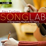 Songlab: A Songwriting Playbook for Teens | Alex Forbes