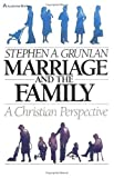 Marriage and the Family, Stephen A. Grunlan, 0310363411