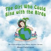 The Girl Who Could Sing with the Birds: The Girls Who Could, Book 3 | Maya Cointreau