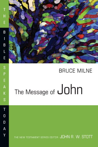 The Message Of John (Bible Speaks Today)