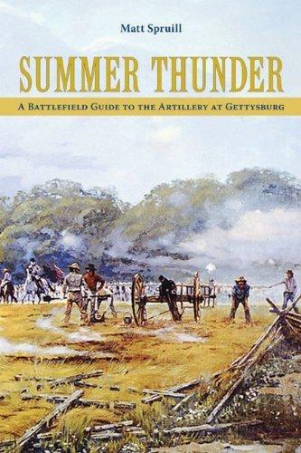 Summer Thunder: A Battlefield Guide to the Artillery at Gettysburg by Matt, IV Spruill (2010-08-15)