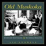 Old Muskoka, Liz Lundell, 1550462857