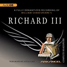 Richard III: Arkangel Shakespeare Performance by William Shakespeare Narrated by David Troughton, Saskia Wickham, Margaret Robertson, Philip Voss