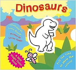 A Mini Magic Color Book Dinosaurs Magic Color Books Louisa