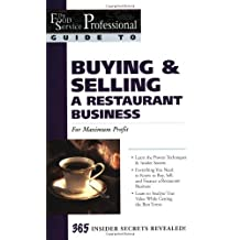 The Food Service Professional Guide to Buying & Selling a Restaurant Business: For Maximum Profit (Food Service Professional Guide to, 2) (The Food Service Professionals Guide To)