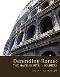 Defending Rome, Julian Reynolds, 1462851053