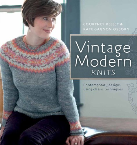 Vintage Modern Knits: Contemporary Designs Using Classic Techniques by Interweave