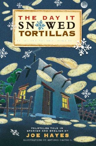 Las Tortillas - The Day It Snowed Tortillas / El Dia Que Nevaron Tortillas, Folktales told in Spanish and English