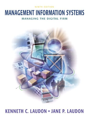 Management Information Systems: Managing the Digital Firm (9th Edition)