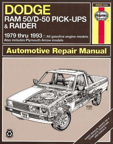 D50 Dodge Pickup - Dodge Ram 50/D50: Pickups & Raider,  1979 - 1993 (Haynes Automotive Repair Manuals)