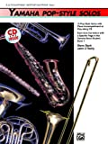 Yamaha Pop-Style Solos, E-Flat Alto Saxophone/Baritone Saxophone, Steve Bach and John O'Reilly, 0882848011