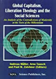 Global Capitalism, Liberation Theology and the Social Sciences, , 1560726792