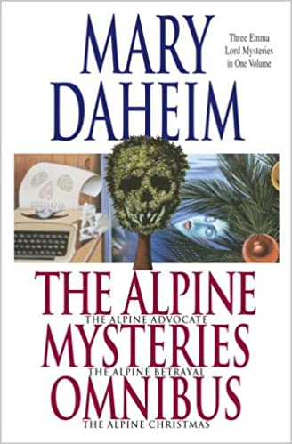 The Alpine Mysteries Omnibus: The Alpine Advocate, the Alpine Betrayal, the Alpine Christmas (Emma Lord Mystery)