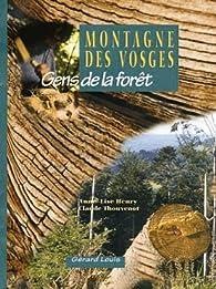 Montagne des Vosges : Gens de la forêt par Anne-Lise Henry