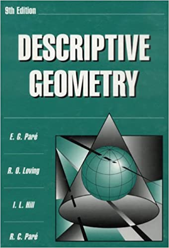 Descriptive Geometry (9th Edition): E.G. Pare, Robert Olin Loving ...