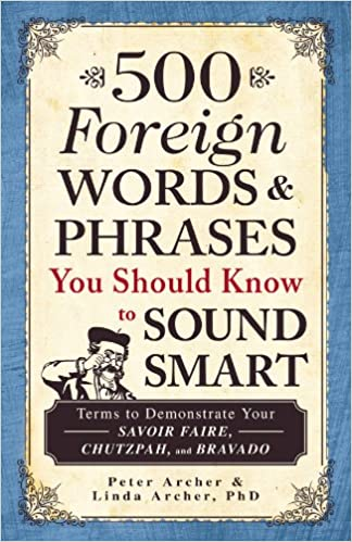 Håndbøger download gratis pdf 500 Foreign Words and Phrases You Should Know to Sound Smart: Terms to Demonstrate Your Savoir Faire, Chutzpah, and Bravado in Danish PDF DJVU FB2